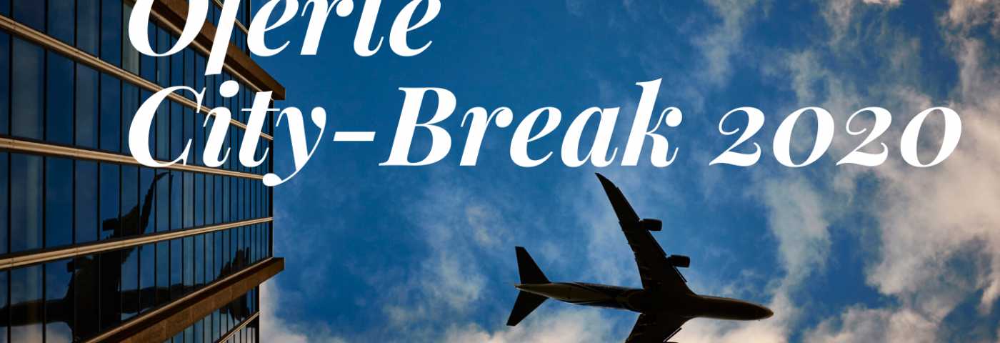 Oferte City Break 2020